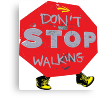 Don't stop walking Canvas Print