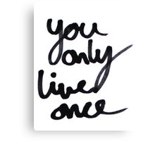 YOLO / You Only Live Once  Canvas Print