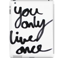 YOLO / You Only Live Once  iPad Case/Skin