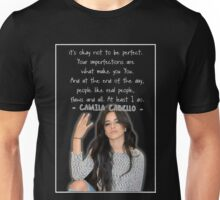 CAMILA CABELLO FROM FIFTH HARMONY QUOTE Unisex T-Shirt