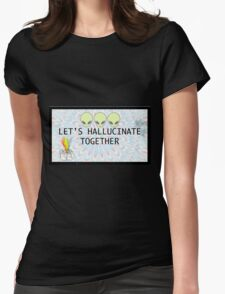 Let's Hallucinate Womens Fitted T-Shirt