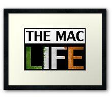 THE MAC LIFE Framed Print
