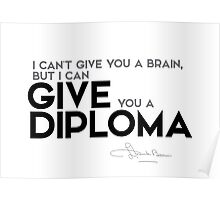 give you a diploma - l. frank baum Poster