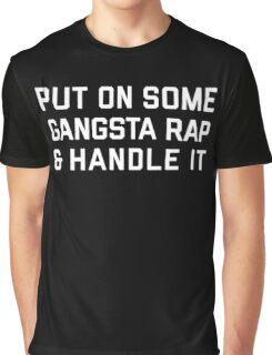 Gangsta Rap Funny Quote Graphic T-Shirt