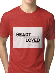 heart: how much you are loved by others - l. frank baum Tri-blend T-Shirt