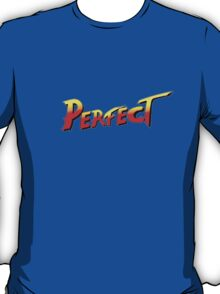 You win, PERFECT! T-Shirt