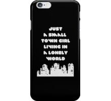 Small Town Girl iPhone Case/Skin
