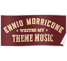 Ennio Morricone Writes my Theme Music Poster