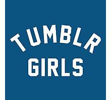 Tumblr Girls Quote Photographic Print