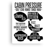Cabin pressure moments  Canvas Print