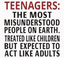 Teenagers: The Most Misunderstood People On Earth Kids Tee