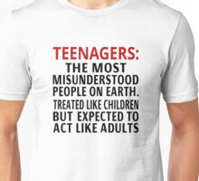 Teenagers: The Most Misunderstood People On Earth Unisex T-Shirt