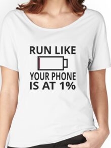Run Like Your Phone Is At 1% Women's Relaxed Fit T-Shirt