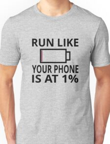 Run Like Your Phone Is At 1% Unisex T-Shirt