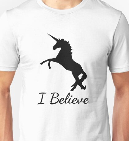 I Believe In Unicorns Unisex T-Shirt