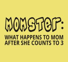 Momster: What Happens To Mom After She Counts To 3 Kids Tee