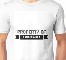Property Of Lana Parrilla Unisex T-Shirt