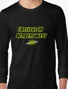 I Believe in Herbert West Long Sleeve T-Shirt