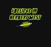 I Believe in Herbert West Unisex T-Shirt