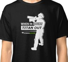 """""""When In Doubt, Titan Out"""" - StrayaGaming Classic T-Shirt"""