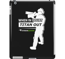 """""""When In Doubt, Titan Out"""" - StrayaGaming iPad Case/Skin"""