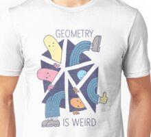 GEOMETRY IS WEIRD! Unisex T-Shirt