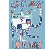 ASK ME ABOUT THE INTERNET Photographic Print