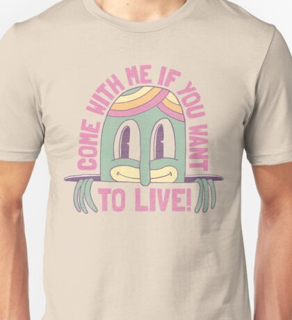 THERE'S ONLY ONE WAY OUT OF HERE!! Unisex T-Shirt