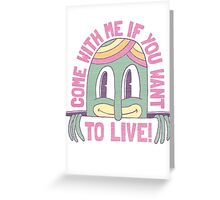 THERE'S ONLY ONE WAY OUT OF HERE!! Greeting Card