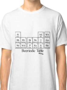 Beeriodic Table  Classic T-Shirt