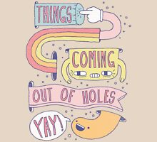 THINGS COMING OUT OF HOLES YAY! Unisex T-Shirt