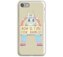 NOW IS TIME FOR DANCE! iPhone Case/Skin