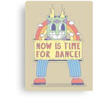 NOW IS TIME FOR DANCE! Canvas Print