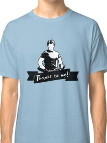 Thanks To You Classic T-Shirt