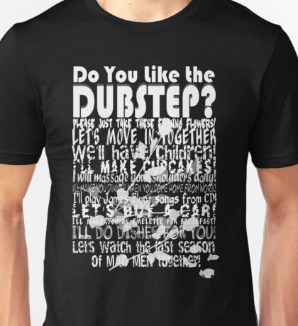 Do you like the Dubstep? Unisex T-Shirt