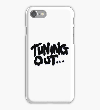 Tuning Out... iPhone Case/Skin