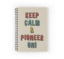 KEEP CALM AND PIONEER ON! Spiral Notebook