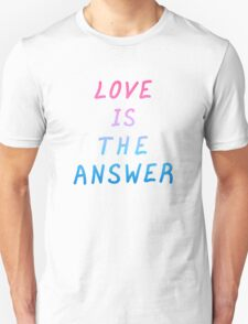 """Motivation quote  """"Love is the answer"""". Hand drawn  lettering color poster.  Unisex T-Shirt"""