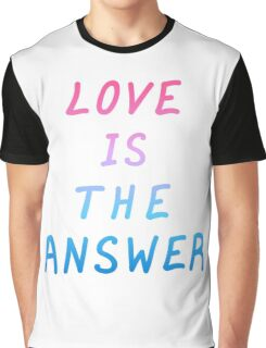 """Motivation quote  """"Love is the answer"""". Hand drawn  lettering color poster.  Graphic T-Shirt"""