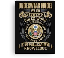 Underwear model we do precision guess work based on unreliable data  provided - T-shirts & Hoodies Canvas Print