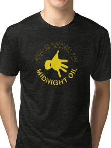 THE MAKING OF,MIDNIGHT OIL Tri-blend T-Shirt