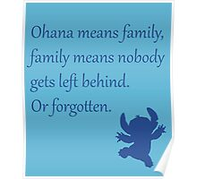 Ohana means family, family means nobody gets left behind. Or forgotten. - Stitch Poster