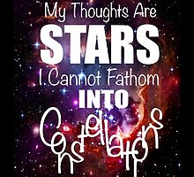 My Thoughts are Stars Quote by NancyAnnDesign