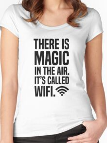 There is magic in the air its called wifi Women's Fitted Scoop T-Shirt