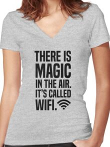 There is magic in the air its called wifi Women's Fitted V-Neck T-Shirt