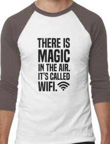 There is magic in the air its called wifi Men's Baseball ¾ T-Shirt