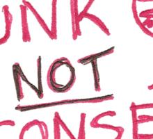 Drunk is NOT Consent - Wine Sticker