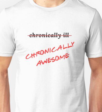 CHRONICALLY AWESOME Unisex T-Shirt