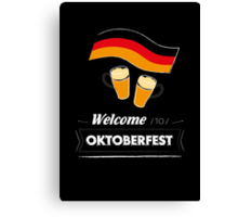 Welcome to Oktoberfest? Canvas Print