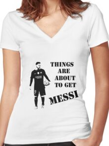Messi - Things are about to get Messi Women's Fitted V-Neck T-Shirt